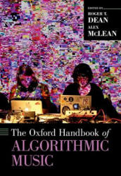 Oxford Handbook of Algorithmic Music (ISBN: 9780190226992)