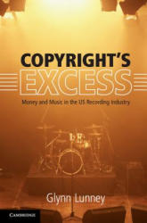 Copyright's Excess - Money and Music in the US Recording Industry (ISBN: 9781316632796)