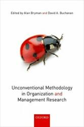 Unconventional Methodology in Organization and Management Research - Alan Bryman, David A. Buchanan (ISBN: 9780198796985)