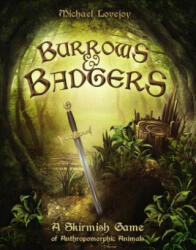 Burrows & Badgers - A Skirmish Game of Anthropomorphic Animals (ISBN: 9781472826657)
