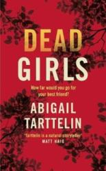 DEAD GIRLS - ABIGAIL TARTTELIN (ISBN: 9781509852758)