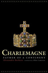 Charlemagne - Father of a Continent (ISBN: 9780520297210)