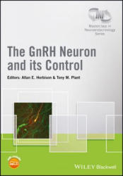 GnRH Neuron and its Control - Allan E. Herbison, Tony M. Plant (ISBN: 9781119233244)