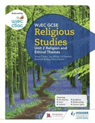 WJEC GCSE Religious Studies: Unit 2 Religion and Ethical Themes (ISBN: 9781510413467)