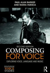 Composing for Voice - Exploring Voice, Language and Music (ISBN: 9781138244054)