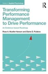 Transforming Performance Management to Drive Performance - An Evidence-based Roadmap (ISBN: 9781138051966)