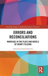 Errors and Reconciliations - Marriage in the Plays and Novels of Henry Fielding (ISBN: 9781138710283)