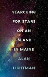 Searching For Stars on an Island in Maine - Alan Lightman (ISBN: 9781472152824)