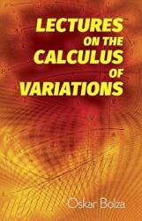 Lectures on the Calculus of Variations (ISBN: 9780486822365)