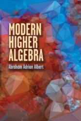 Modern Higher Algebra (ISBN: 9780486823843)