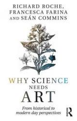 Why Science Needs Art - Richard, Roche (ISBN: 9781138959231)