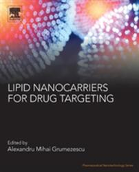 Lipid Nanocarriers for Drug Targeting (ISBN: 9780128136874)