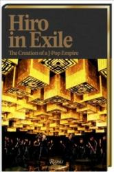 Hiro in Exile - The Creation of a J-Pop Empire (ISBN: 9780847861613)