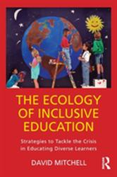 Ecology of Inclusive Education - Strategies to Tackle the Crisis in Educating Diverse Learners (ISBN: 9781138087484)