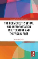 Hermeneutic Spiral and Interpretation in Literature and the Visual Arts (ISBN: 9781138503779)