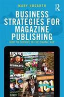 Business Strategies for Magazine Publishing - HOGARTH (ISBN: 9781138205772)