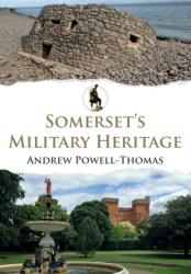 Somerset's Military Heritage (ISBN: 9781445676982)