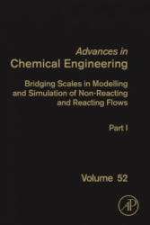 Bridging Scales in Modelling and Simulation of Non-Reacting and Reacting Flows. Part I (ISBN: 9780128150962)