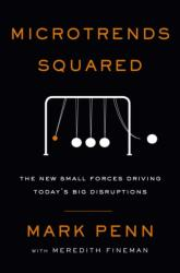 Microtrends Squared - The New Small Forces Driving the Big Disruptions Today (ISBN: 9781501191824)