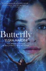 Butterfly - From Refugee to Olympian, My Story of Rescue, Hope and Triumph (ISBN: 9781509881673)