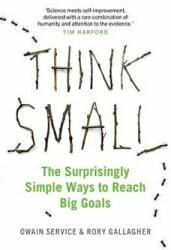 Think Small - The Surprisingly Simple Ways to Reach Big Goals (ISBN: 9781782439233)