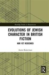Evolutions of Jewish Character in British Fiction: Nor Yet Redeemed - Nor Yet Redeemed (ISBN: 9781138549838)