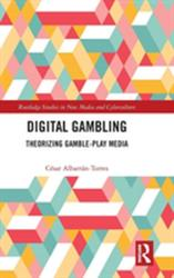 Digital Gambling - Theorizing Gamble-Play Media (ISBN: 9781138303850)