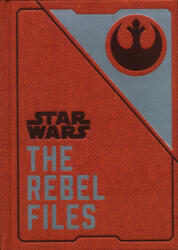 Star Wars - The Rebel Files (ISBN: 9781785658754)