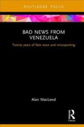 Bad News from Venezuela - Alan Macleod (ISBN: 9781138489233)