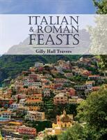 Italian And Roman Feasts (ISBN: 9781788484930)