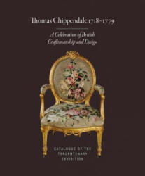 Thomas Chippendale 1718-1779 - A Celebration of British Craftsmanship and Design (ISBN: 9781999922917)