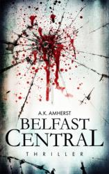 Belfast Central - A K Amherst (ISBN: 9783200055551)