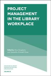 Project Management in the Library Workplace (ISBN: 9781787548374)