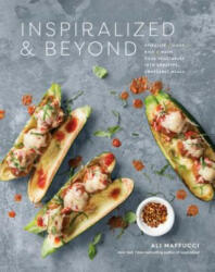 Inspiralize and Beyond - Ali Maffucci (ISBN: 9781524762681)