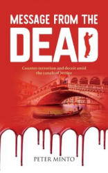 Message From The Dead - Counter-terrorism and deceit amid the canals of Venice (ISBN: 9781861518248)