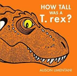 How Tall was a T-rex? (ISBN: 9781910716373)