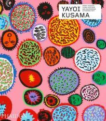 Yayoi Kusama (Revised and Expanded Edition) - Catherine Taft, Laura Hoptman, Akira Tatehata (ISBN: 9780714873459)