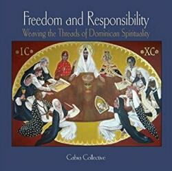 Freedom and Responsibility - Weaving the Threads of Dominican Spirituality (ISBN: 9781925309539)