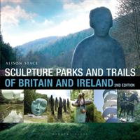 Sculpture Parks and Trails of Britain & Ireland (ISBN: 9781912217250)