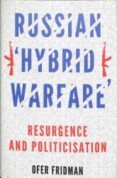 Russian 'Hybrid Warfare' - Ofer Fridman (ISBN: 9781849048811)