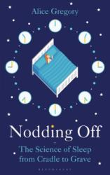 Nodding Off - The Science of Sleep from Cradle to Grave (ISBN: 9781472946171)