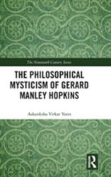 Philosophical Mysticism of Gerard Manley Hopkins (ISBN: 9781138093904)