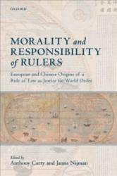 Morality and Responsibility of Rulers - European and Chinese Origins of a Rule of Law as Justice for World Order (ISBN: 9780199670055)