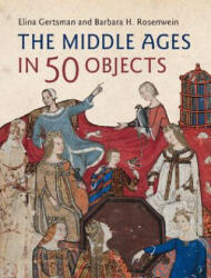 Middle Ages in 50 Objects (ISBN: 9781107150386)