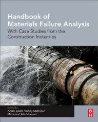 Handbook of Materials Failure Analysis - With Case Studies from the Construction Industries (ISBN: 9780081019283)