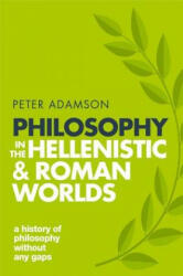 Philosophy in the Hellenistic and Roman Worlds - Adamson, Peter (ISBN: 9780198818601)