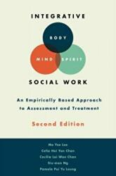 Integrative Body-Mind-Spirit Social Work - An Empirically Based Approach to Assessment and Treatment (ISBN: 9780190458515)