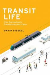 Transit Life - Bissell, David (ISBN: 9780262534963)