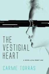 Vestigial Heart - A Novel of the Robot Age (ISBN: 9780262037778)