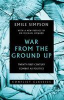 War from the Ground Up - Twenty-First-Century Combat as Politics (ISBN: 9781849049481)